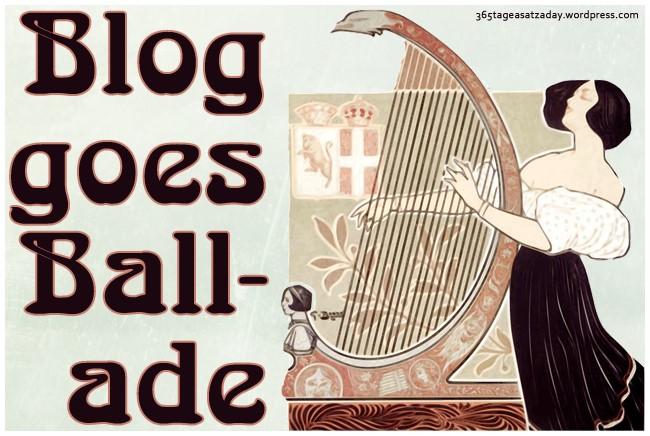 Blog goes Ballade: Ich kam von meinem Wege ab...