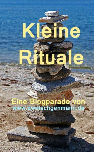 Meine aktuelle Blogparade: KLEINE RITUALE - Auflistung aller Beiträge